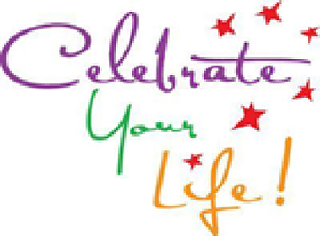 Celebrate your life